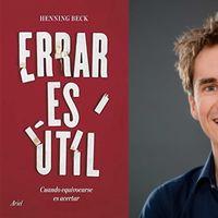 Libros que nos inspiran: 'Errar es útil' de Henning Beck