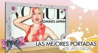Top Ten: Las mejores (y más estrafalarias) portadas de revistas de Lady Gaga