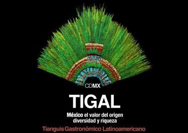 TIGAL, el primer Tianguis Gastronómico Latinoamericano