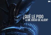 ¿Qué le pido a un juego de Alien?