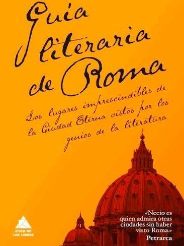 'Guía literaria de Roma', un paseo por la Ciudad Eterna