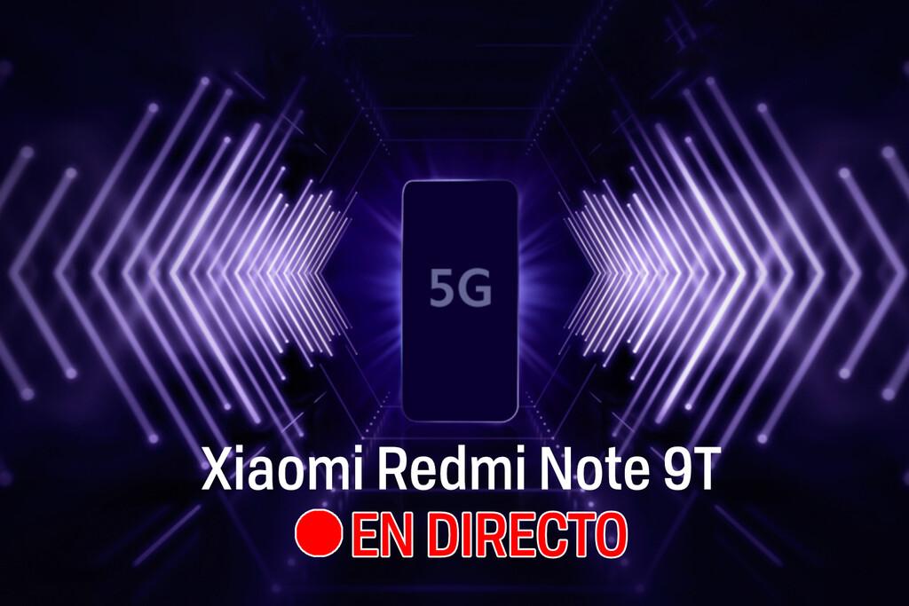 Xiaomi Redmi Note 9T: sigue en directo y en vídeo la presentación de hoy con nosotros