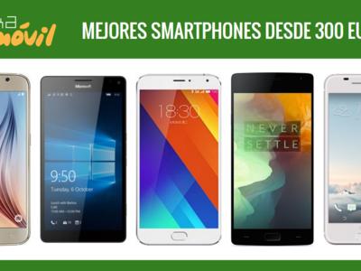 Los mejores móviles desde 300 euros en versión libre y también a plazos con operadoras
