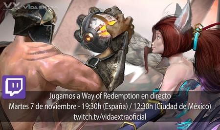 Jugamos en directo a Way of Redemption a las 19.30h (las 12.30h en Ciudad de México) [Finalizado]