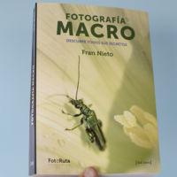 'Fotografía Macro', de Fran Nieto, el libro (casi) definitivo