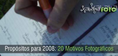 Próposito para el 2008: 20 Motivos fotográficos