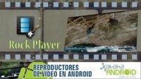 Reproductores de vídeo Android: Rock Player