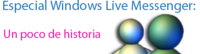 Windows Live Messenger: Un poco de historia