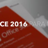 Office 2016 para Mac: motivos suficientes para apostar por la suite de Microsoft