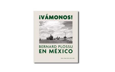 Vámonos con Bernard Plossu a México a través de su último libro