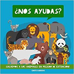 ¿Nos ayudas? ¡Salvemos a los animales en peligro de extinción! - Libro de animales para concienciar a los niños de la importancia de cuidar el planeta y a sus habitantes