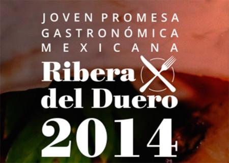 Concurso Joven Promesa Gastronómica Mexicana Ribera del Duero 2014