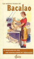 Las mejores recetas del Bacalao. Un recetario de 1936