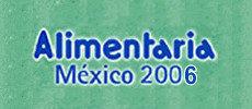 VI Edición de Alimentaria México 2006