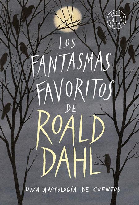 Los Fantasmas Favoritos De Roald Dahl Libros San Jordi
