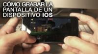 Opciones para grabar lo que sucede en la pantalla de tu dispositivo iOS
