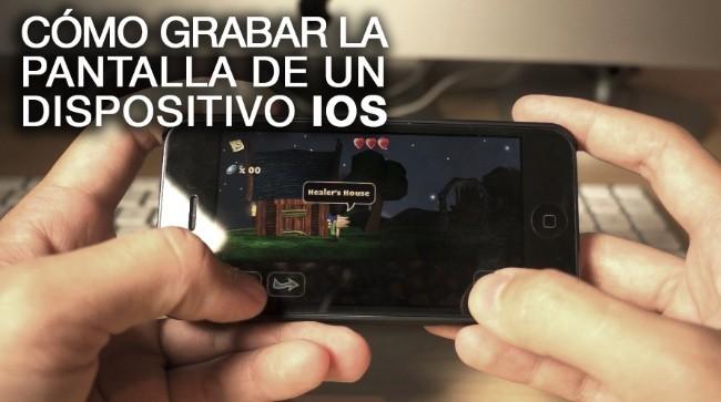 Grabar la pantalla de un dispositivo iOS