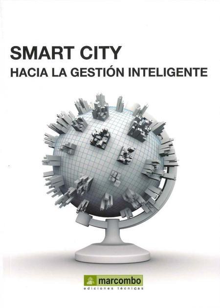 Smart City hacia la gestión inteligente, mejorar la calidad de vida con la domótica