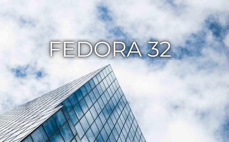 Ya está aquí Fedora Linux 32: Kernel 5.6, Gnome 3.36 y Earlyoom para optimizar el uso de memoria