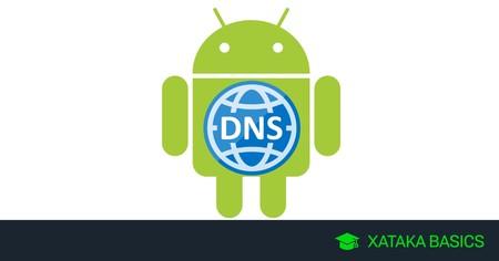 Cómo cambiar o configurar los DNS en Android sin aplicaciones de terceros