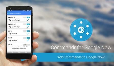 Commandr, una herramienta para modificar las configuraciones de Android con Google Now