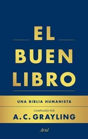 [Libros que nos inspiran] 'El buen libro. Una biblia humanista' de A. C. Grayling