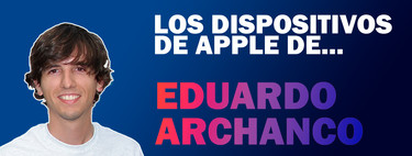 Los dispositivos de Apple de Eduardo Archanco: iPhone, iPad, iMac y Apple Watch, y qué uso hace de ellos