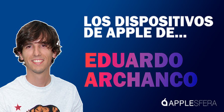 Los dispositivos de Apple de Eduardo Archanco: iPhone, iPad, iMac y Apple Watch, y qué uso hace de ellos