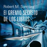 'El gremio secreto de los libros' de Robert M. Sonntag