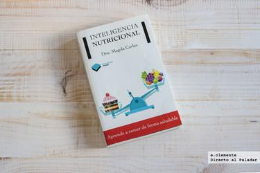 """""""Inteligencia nutricional"""", aprende a comer de forma saludable. Libro sobre la alimentación"""
