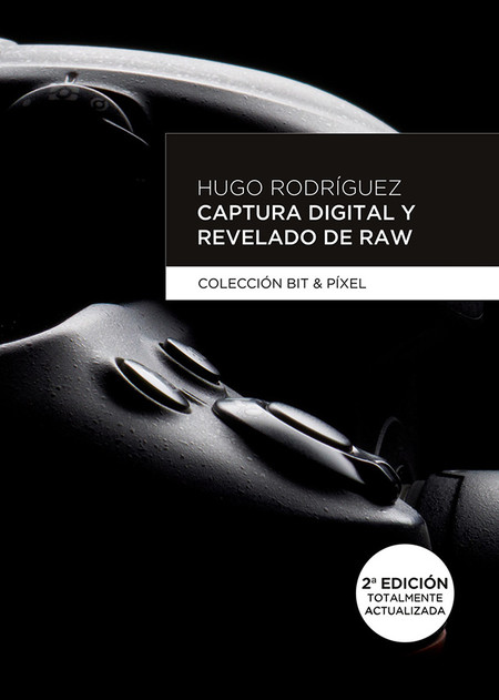 Hugo Rodriguez Captura Digital Revelado Raw Libro
