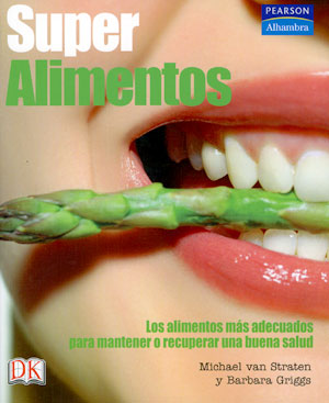 Super alimentos, guía para mantener una salud óptima a través de la alimentación
