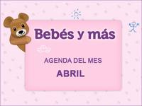 Agenda del mes en Bebés y más (abril 2012)