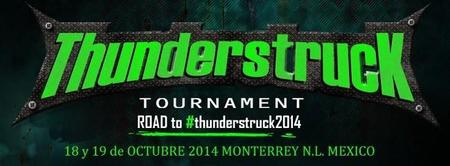 Últimas horas para registrarse al Thunderstruck Tournament 2014 en Monterrey