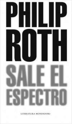 'Sale el Espectro', de Philip Roth: Primeras Impresiones
