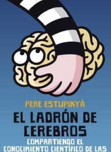 [Libros que nos inspiran] 'El ladrón de cerebros' de Pere Estupinyà