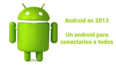 Android en 2013: Un mundo conectado por medio de Android