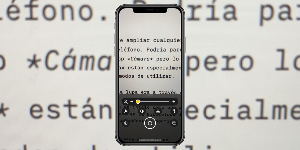 Todas las noticias de la aplicación Lupa de iOS℗ 14: Nueva interfaz, toma múltiple y aplicación dedicada