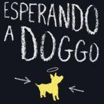 'Esperando a Doggo', una historia de amor perruno