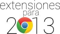 13 extensiones de Chrome para 2013