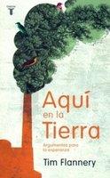 [Libros que nos inspiran] 'Aquí en la Tierra' de Tim Flannery