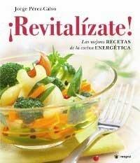 Revitalízate, un libro de cocina energética