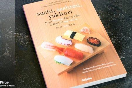 El libro del Sushi, sashimi, yakitori y 60 recetas básicas de la cocina japonesa