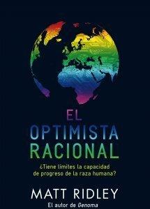 'El optimista racional' de Matt Ridley: ¿tiene límites la capacidad de progreso de la especie humana?
