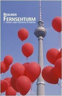 La Torre de Televisión en Berlín: mirador-restaurante a 204 metros