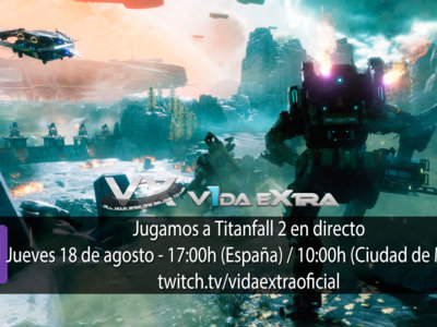 Streaming de Titanfall 2 hoy a las 17:00h (las 10:00h en Ciudad de México) [finalizado]