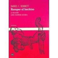 [Libros que nos inspiran] 'Romper el hechizo' de Daniel C. Dennett