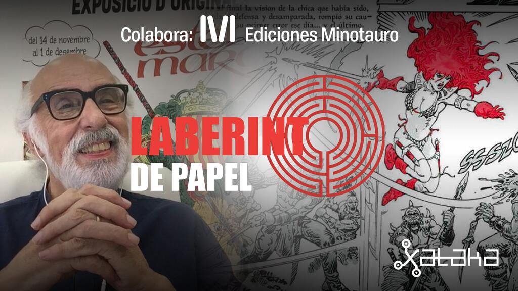 Al habla con Esteban Maroto, un auténtico clásico del cómic y la ilustración fantástica (Laberinto de Papel 2x07)