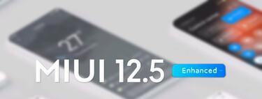 MIUI 12.5 Enhanced Edition: Xiaomi presenta por sorpresa una versión mejorada de MIUI 12.5 y éstos son todos los modelos compatibles