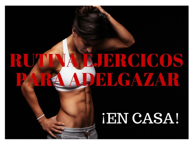 Radio gym rutina de ejercicios para adelgazar en casa hiit - Adelgazar en casa ...